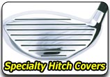 Specialty Hitch Covers